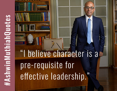 I believe character is a pre-requisite for effective leadership.